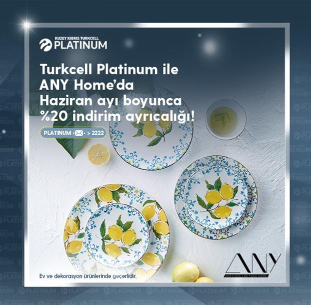 Turkcell Platinum ile ANY Home'da ayrıcalıklısınız!