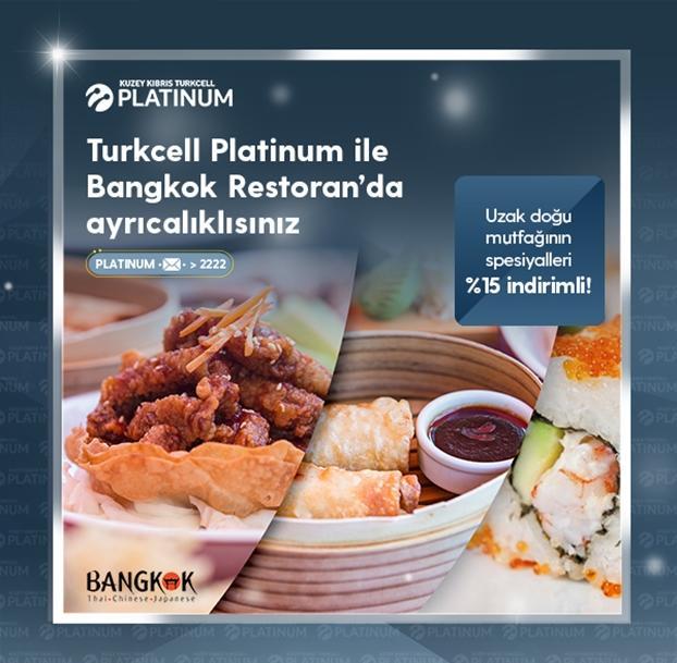 Turkcell Platinum ile Bangkok Restoran'da ayrıcalıklısınız!