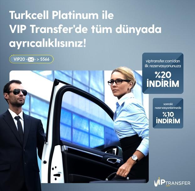 Turkcell Platinum ile, ViP Transfer'de tüm dünyada ayrıcalıklısınız!