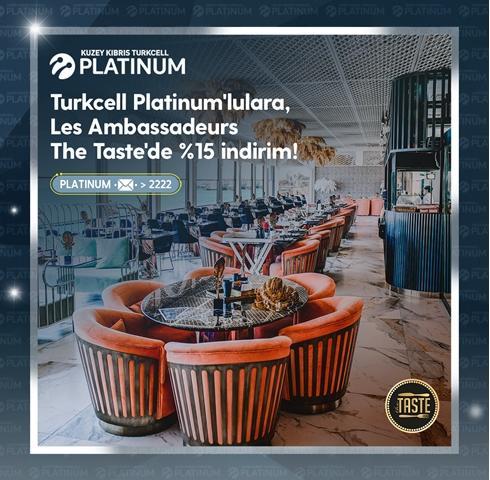 Turkcell Platinum'lulara Les Ambassadeurs The Taste'de %15 indirim!