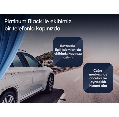 Platinum Black ile Öncelikli ve Ayrıcalıklı Hizmet!
