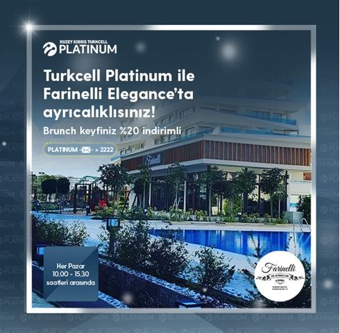 Turkcell Platinum ile Farinelli Elegance'ta ayrıcalıklısınız!