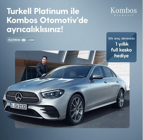 Turkcell Platinum ile Kombos Otomotiv'de ayrıcalıklısınız!