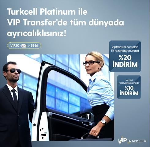 Turkcell Platinum ile VIP Transfer'de tüm dünyada ayrıcalıklısınız!